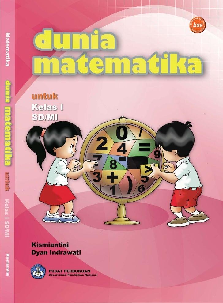 Hak Cipta pada Departemen Pendidikan Nasional Dilindungi Undang-undang   DUNIA MATEMATIKA  Untuk SD/MI Kelas I  Penulis   ...