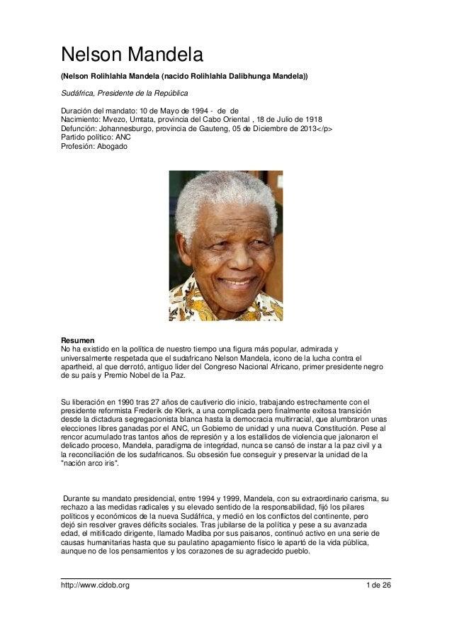 Nelson Mandela (Nelson Rolihlahla Mandela (nacido Rolihlahla Dalibhunga Mandela)) Sudáfrica, Presidente de la República Du...