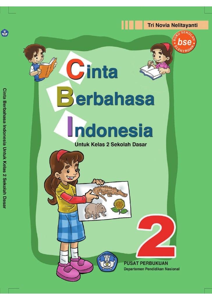 Cinta Berbahasa Indonesia Kelas 2 Sekolah Dasar     Tri Novia Nelitayanti            Pusat Perbukuan        Departemen Pen...