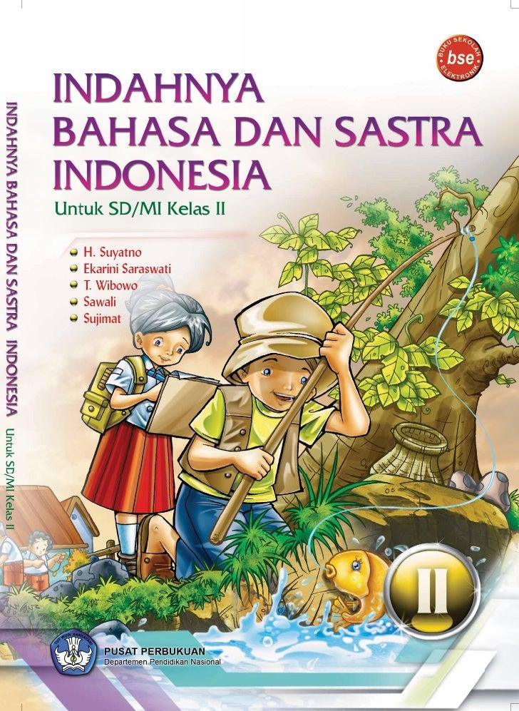 Hak Cipta pada Departemen Pendidikan Nasional Dilindungi Undang-Undang  INDAHNYA BAHASA DAN SASTRA  INDONESIA Untuk SD/MI ...