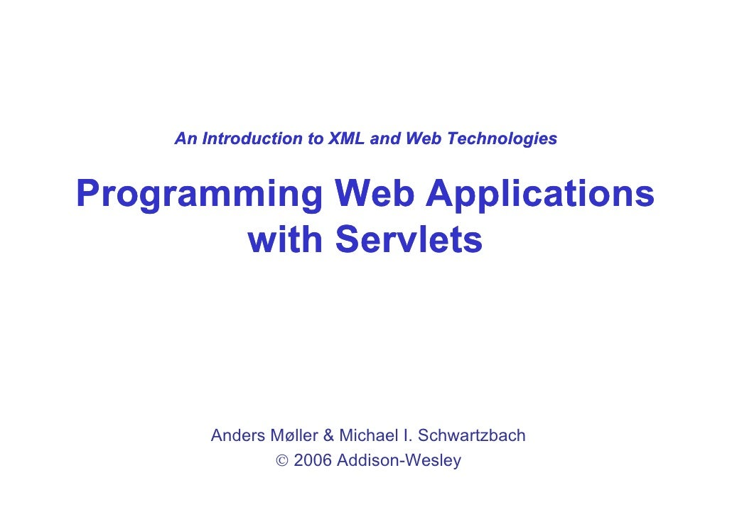 An Introduction to XML and Web TechnologiesProgramming Web Applications       with Servlets         ith S  l t        Ande...