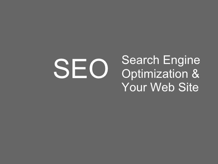 Search EngineSEO   Optimization &      Your Web Site
