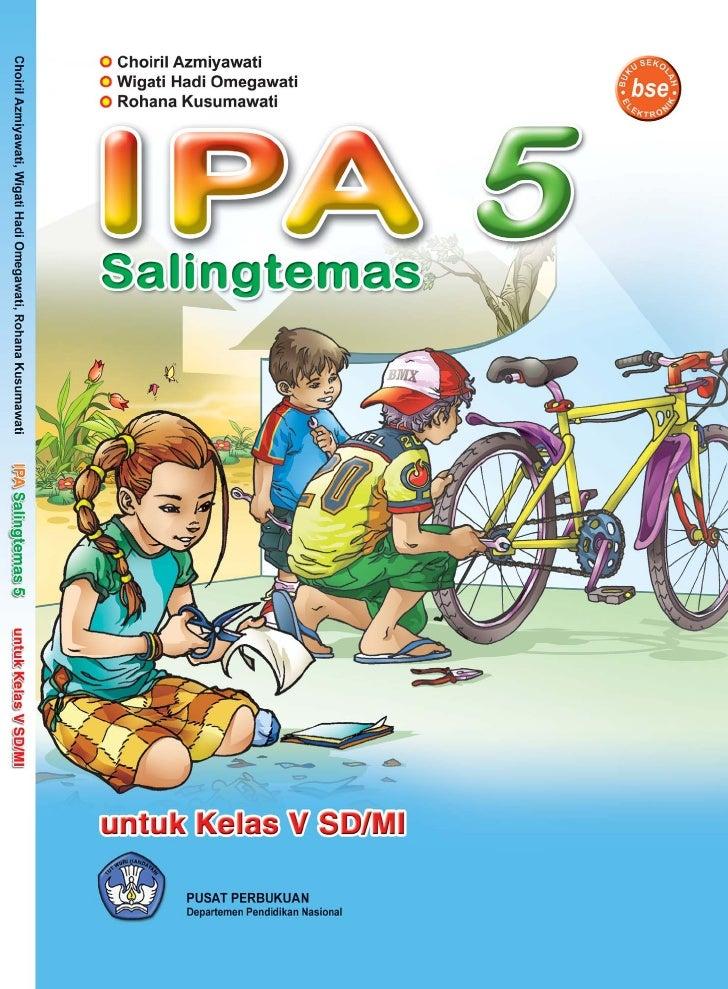 Hak Cipta pada Departemen Pendidikan Nasional Dilindungi Undang-undang     IPA Salingtemas 5 untuk SD/MI Kelas V   Penulis...