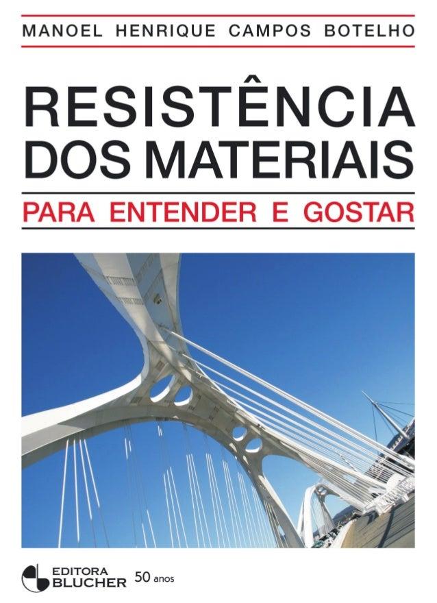 Lançamento 2008 Resistência dos Materiais Manoel Henrique Campos Botelho ISBN: 9788521204503 Páginas: 248 Formato: 17x24 c...
