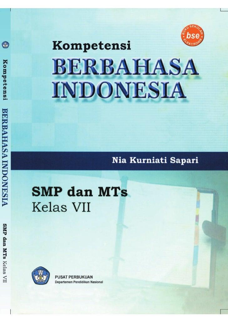 Kompetensi BERBAHASA INDONESIA Nia Kurniati Sapari     SMP dan MTs Kelas VII            PUSAT PERBUKUAN        Departemen ...