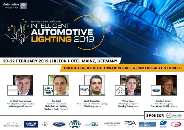 20-22 FEBRUARY 2019 | HILTON HOTEL MAINZ, GERMANY ENLIGHTENED ROUTE TOWARDS SAFE & COMFORTABLE VEHICLES Dr. Mark Bennemann...