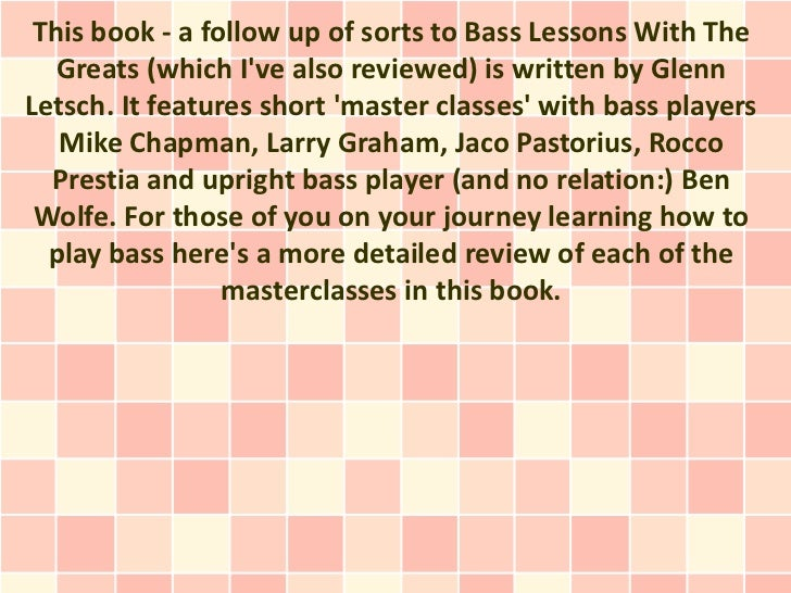 This book - a follow up of sorts to Bass Lessons With The   Greats (which Ive also reviewed) is written by GlennLetsch. It...