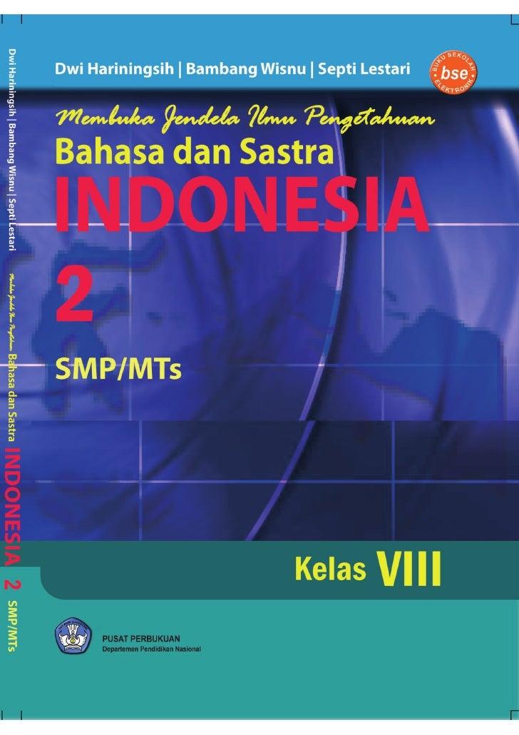 Dwi Hariningsih Bambang Wisnu Septi Lestari     Membuka Jendela Ilmu Pengetahuan dengan BAHASA DAN SASTRA INDONESIA 2 SMP/...