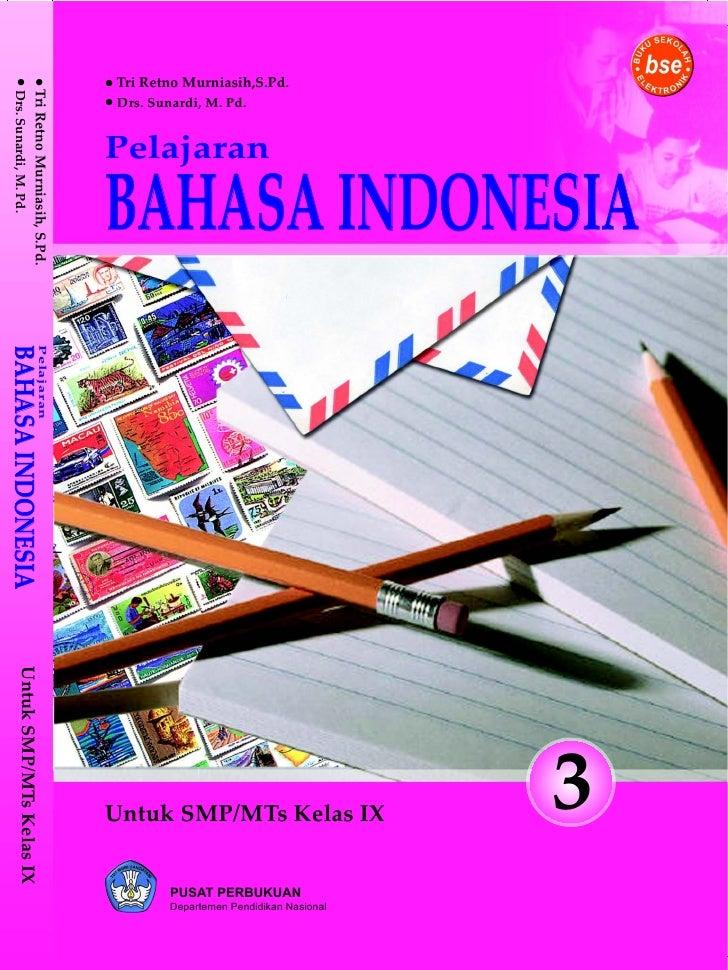 Tri Retno Murniasih, S.Pd. Drs. Sunardi, M.Pd.     Pelajaran Bahasa Indonesia         untuk SMP/MTs Kelas IX              ...
