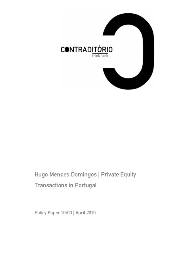 Hugo Mendes Domingos | Private EquityTransactions in PortugalPolicy Paper 10/03 | April 2010