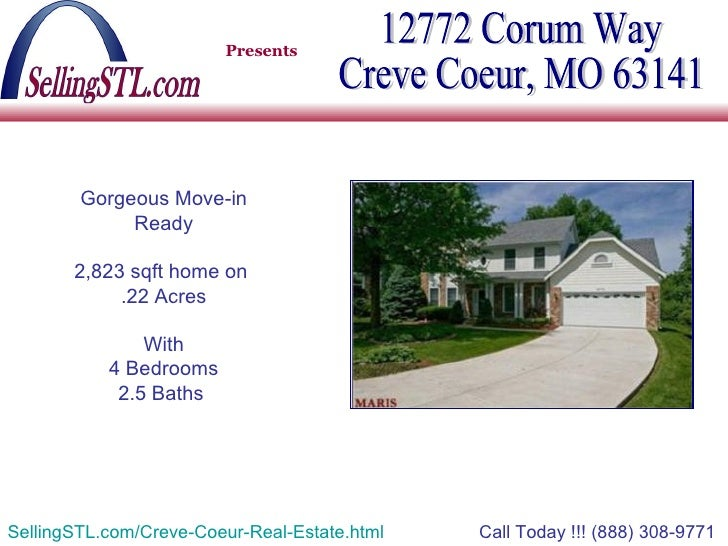 Presents 12772 Corum Way Creve Coeur, MO 63141 Call Today !!! (888) 308-9771   Gorgeous Move-in Ready 2,823 sqft home on  ...