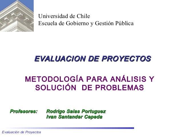 Universidad de Chile                     Escuela de Gobierno y Gestión Pública                  EVALUACION DE PROYECTOS   ...