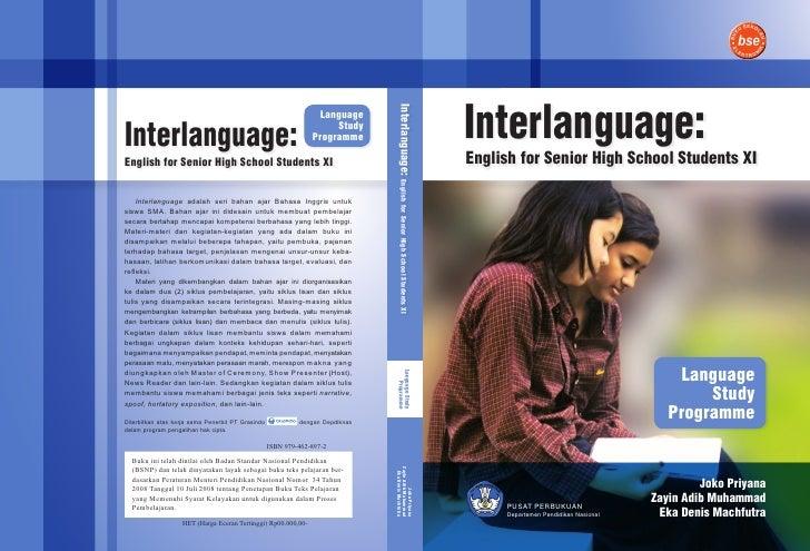 Interlanguage: English for Senior High School Students XI Interlanguage: English for Senior High School Students XI Joko P...