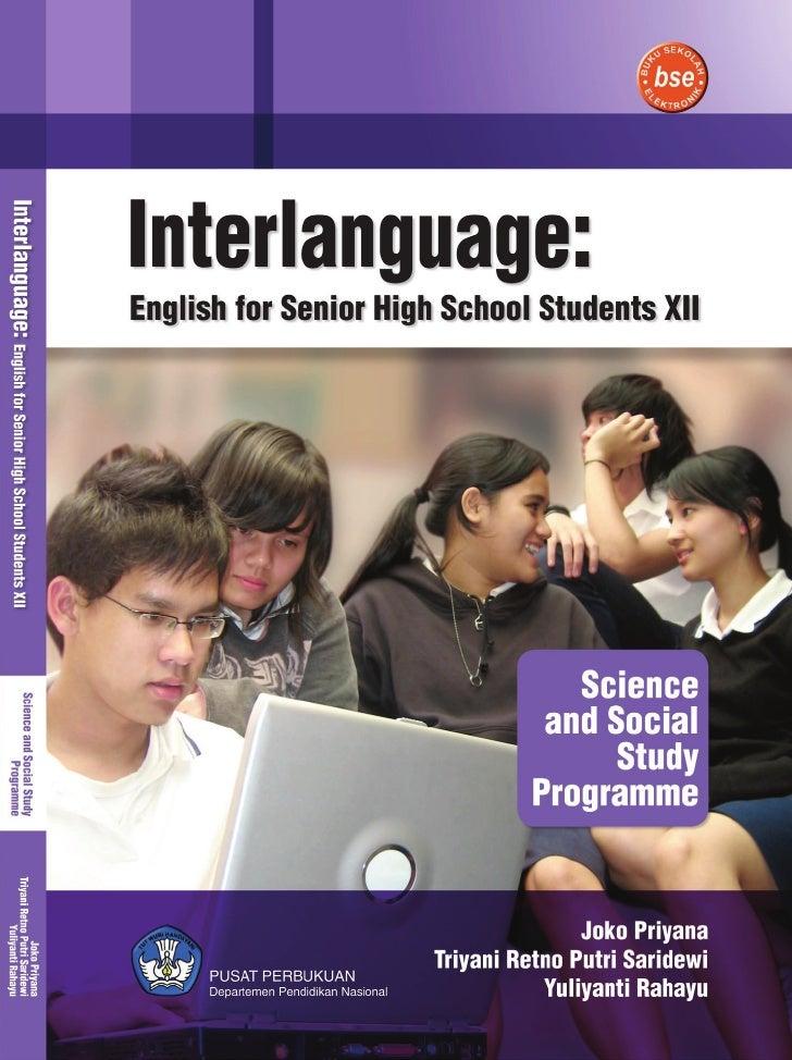 Interlanguage: English for Senior High School Students XII Science and Social Study Programme     Joko Priyana, Ph.D Triya...