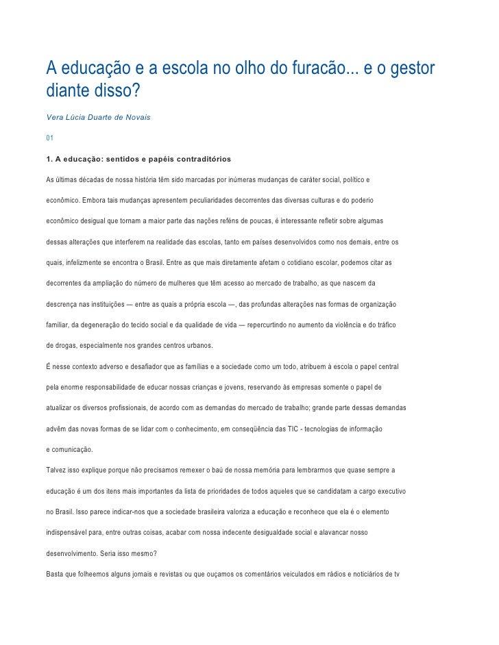 A educação e a escola no olho do furacão... e o gestordiante disso?Vera Lúcia Duarte de Novais011. A educação: sentidos e ...