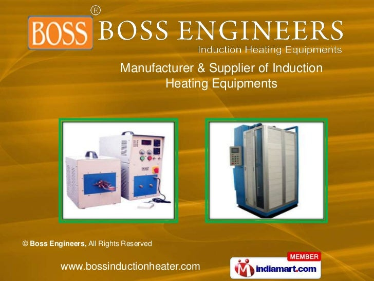 Manufacturer & Supplier of Induction                                  Heating Equipments© Boss Engineers, All Rights Reser...