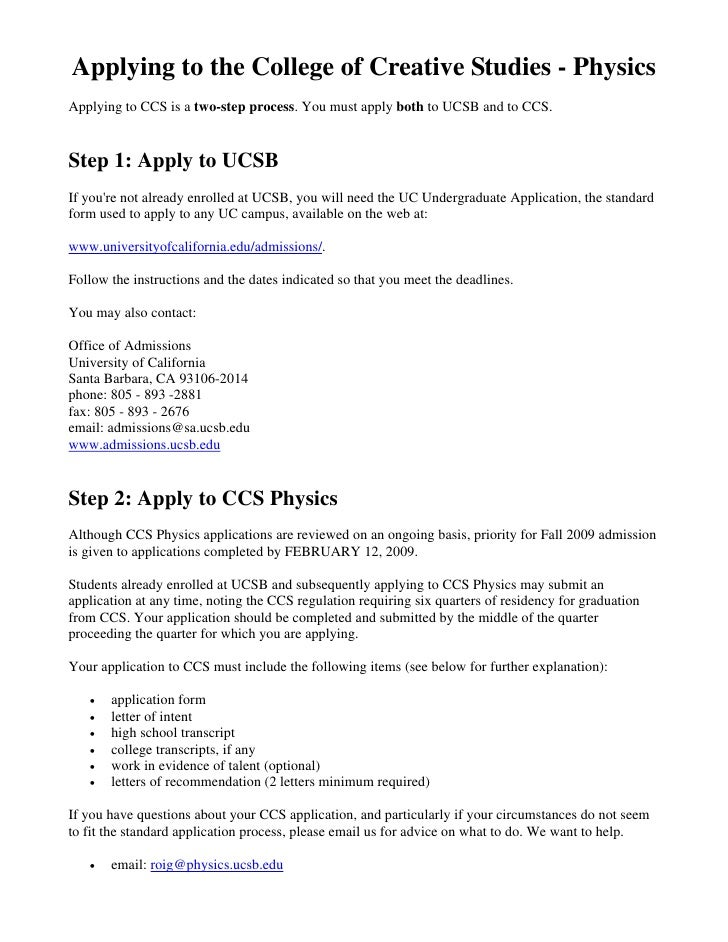Applying to the College of Creative Studies - Physics Applying to CCS is a two-step process. You must apply both to UCSB a...