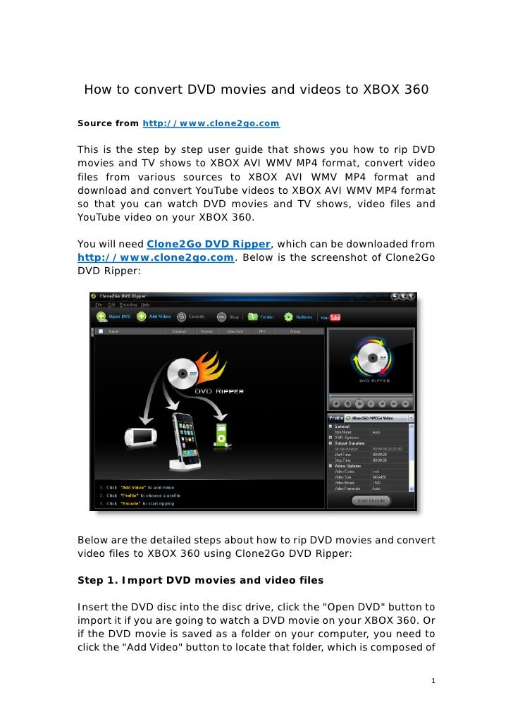How to convert DVD movies and videos to XBOX 360  Source from http://www.clone2go.com   This is the step by step user guid...