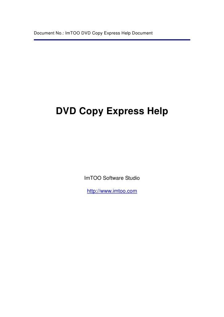Document No.: ImTOO DVD Copy Express Help Document              DVD Copy Express Help                          ImTOO Softw...