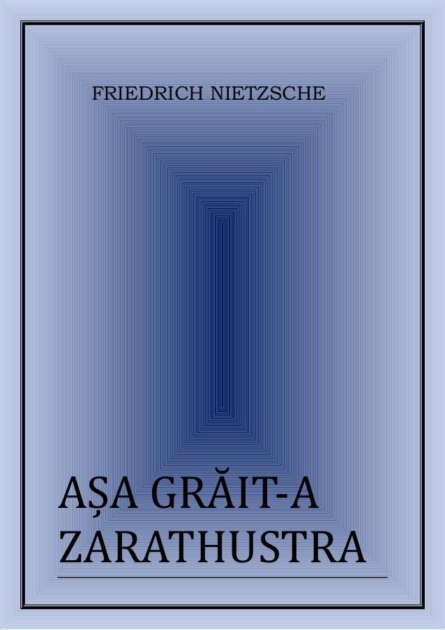 FRIEDRICH NIETZSCHE AȘA GRĂIT-A ZARATHUSTRA