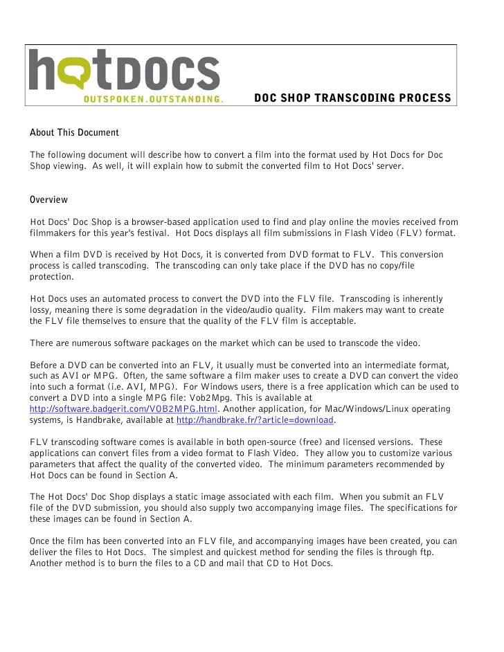 DOC SHOP TRANSCODING PROCESS  About This Document  The following document will describe how to convert a film into the for...
