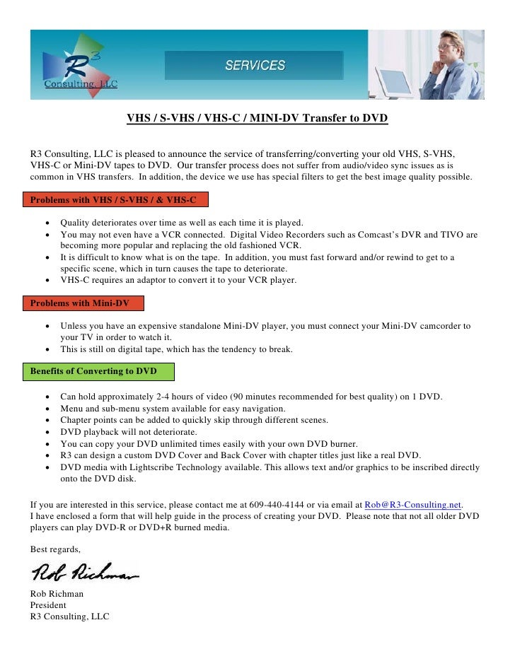 VHS / S-VHS / VHS-C / MINI-DV Transfer to DVD  R3 Consulting, LLC is pleased to announce the service of transferring/conve...
