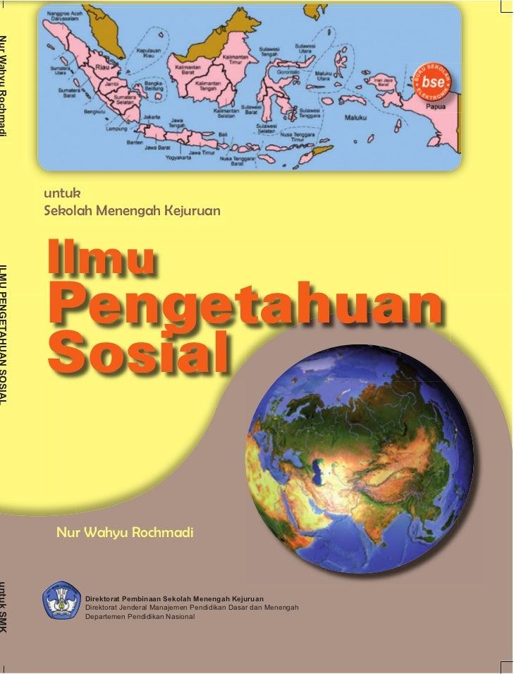 untuk Sekolah Menengah Kejuruan   Ilmu Pengetahuan Sosial   Nur Wahyu Rochmadi         Direktorat Pembinaan Sekolah Meneng...