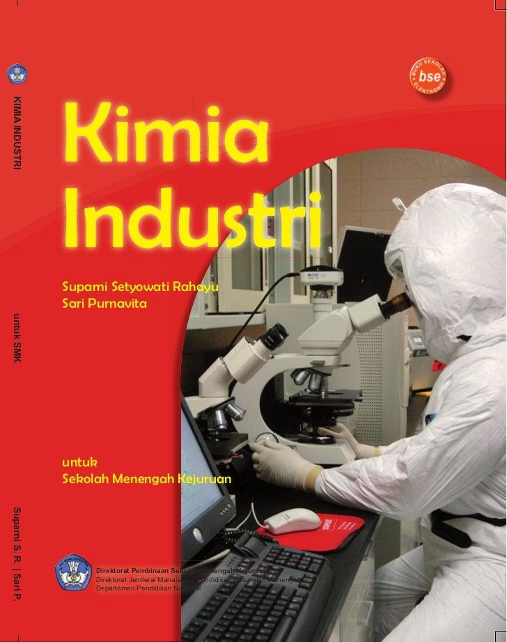 Kimia KIMIA INDUSTRI                               Industri                           Suparni Setyowati Rahayu            ...