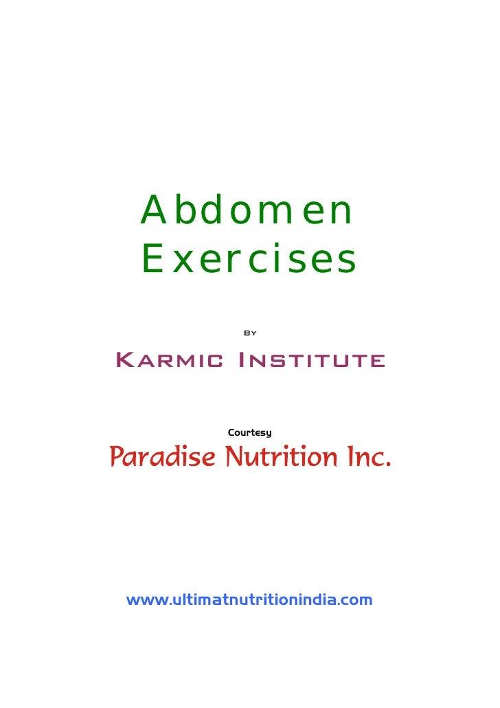 Abdomen  Exercises              By   Karmic Institute             Courtesy     www.ultimatnutritionindia.com