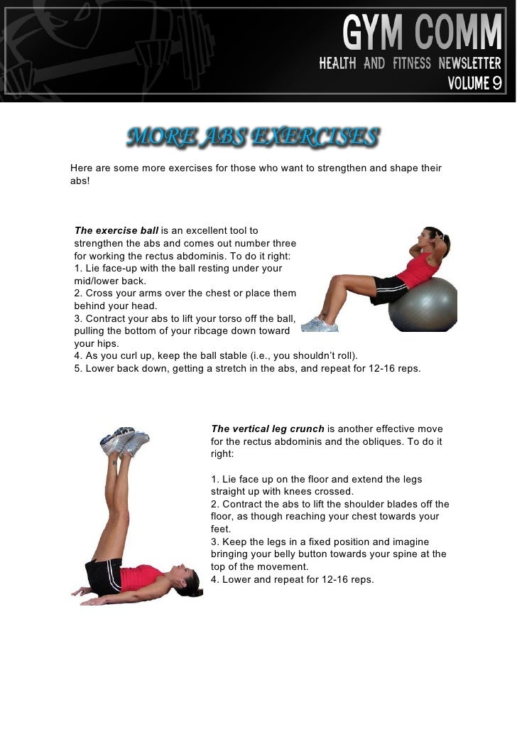 MORE ABS EXERCISES Here are some more exercises for those who want to strengthen and shape their abs!    The exercise ball...