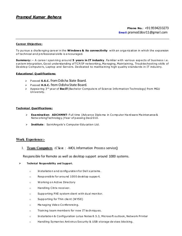Pramod Kumar Behera Phone No.: +91 9594233273 Email:pramod.bbsr11@gmail.com Career Objective: To pursue a challenging care...