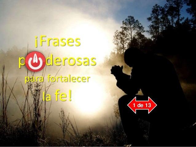 127 Frases Poderosas Para Fortalecer La Fe