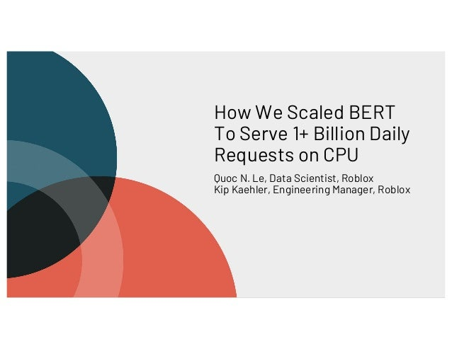 How We Scaled Bert To Serve 1+ Billion Daily Requests on CPU