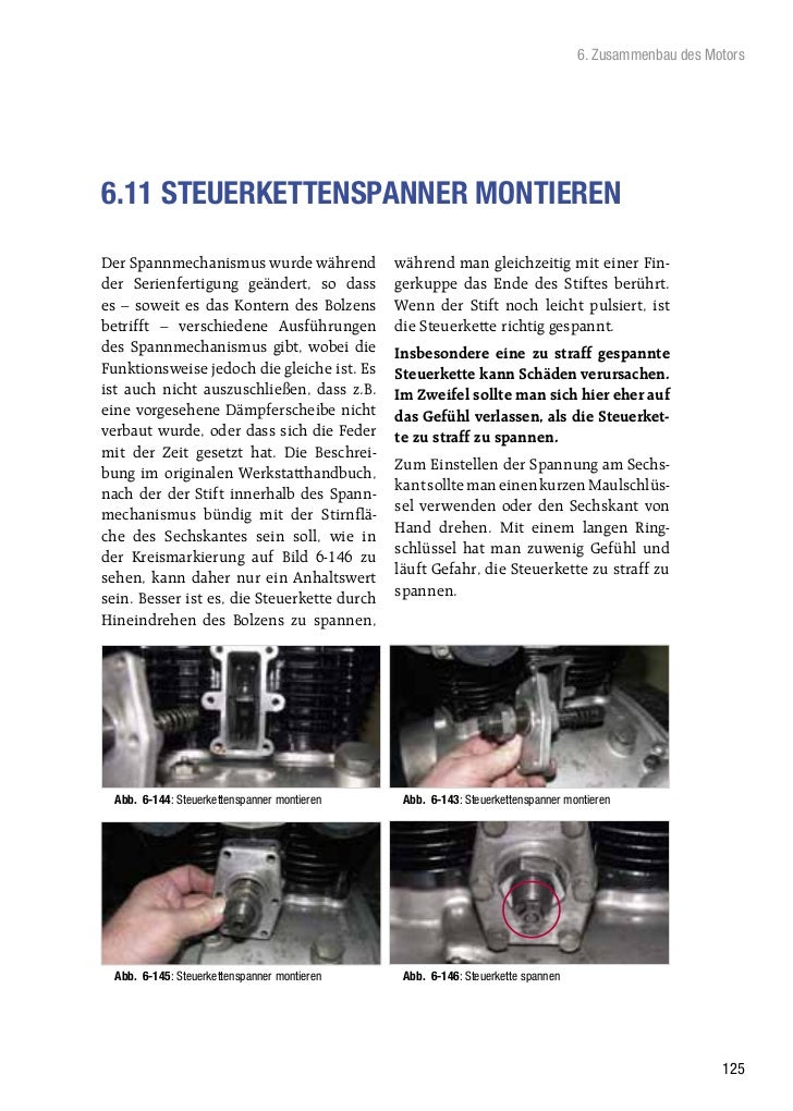 6. Zusammenbau des Motors6.11 STEUERKETTENSPANNER MONTIERENDer Spannmechanismus wurde während            während man gleic...