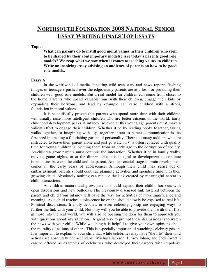 NORTHSOUTH FOUNDATION 2008 NATIONAL SENIOR         ESSAY WRITING FINALS TOP ESSAYS Topic:          What can parents do to ...