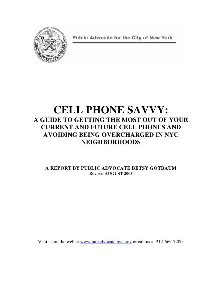 CELL PHONE SAVVY: A GUIDE TO GETTING THE MOST OUT OF YOUR   CURRENT AND FUTURE CELL PHONES AND    AVOIDING BEING OVERCHARG...