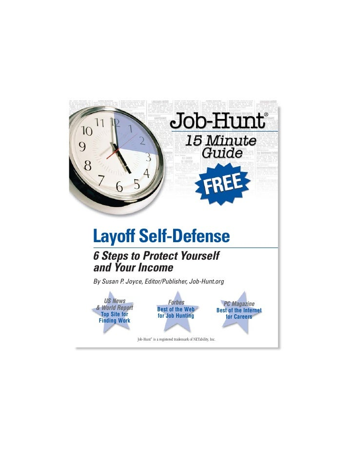 Layoff Self-Defense 6 Steps to Protect Yourself and Your Income By Susan P. Joyce, Editor/Publisher, Job-Hunt.org      US ...