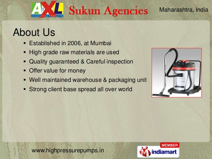 Maharashtra, IndiaAbout Us   Established in 2006, at Mumbai   High grade raw materials are used   Quality guaranteed & ...