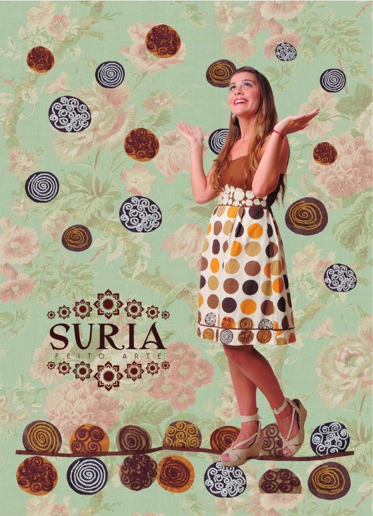 Suria feito arte é um a marca de roupas bordadas à mão,       criada pela estilista cearense Silvana Lima.                ...