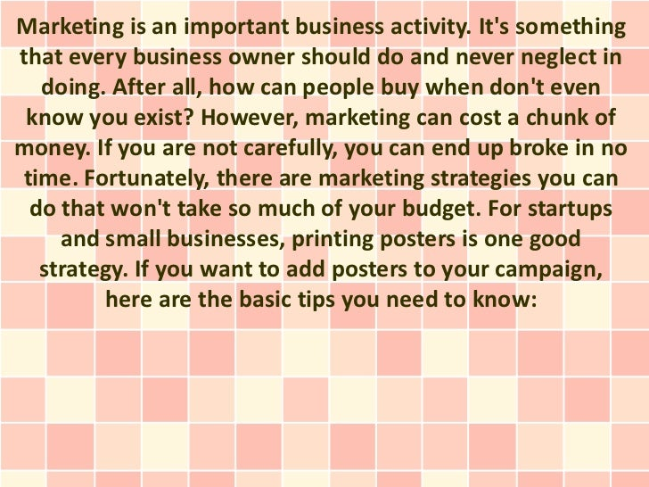Marketing is an important business activity. Its somethingthat every business owner should do and never neglect in  doing....