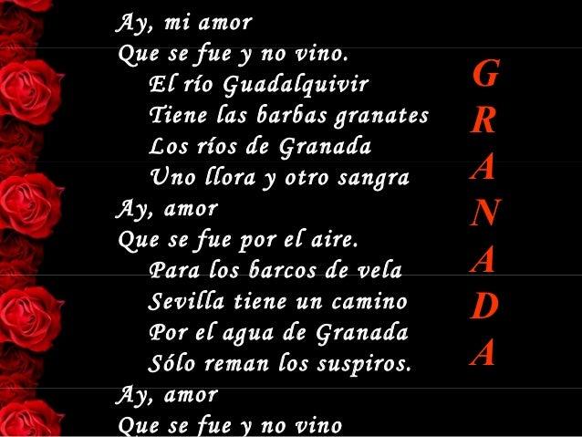 Ay, mi amorQue se fue y no vino.  El río Guadalquivir         G  Tiene las barbas granates   R  Los ríos de Granada  Uno l...