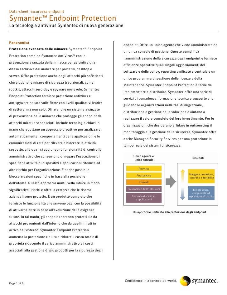Data-sheet: Sicurezza endpoint Symantec™ Endpoint Protection La tecnologia antivirus Symantec di nuova generazione   Panor...
