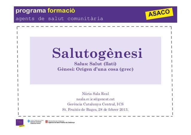 programa formacióagents de salut comunitària           Salutogènesi                   Salus: Salut (llatí)            Gène...