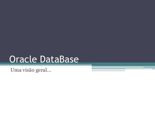 Oracle DataBaseUma visão geral...