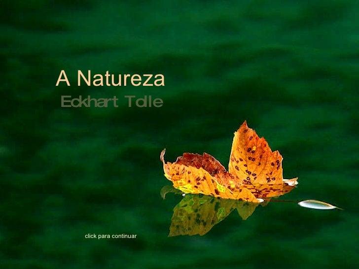 Eckhart Tolle Natureza click para continuar