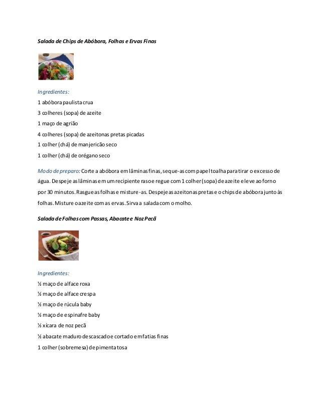 Salada de Chips de Abóbora, Folhas e Ervas Finas  Ingredientes:  1 abóbora paulista crua  3 colheres (sopa) de azeite  1 m...