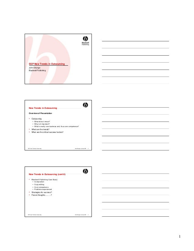 SSP New Trends in Outsourcing  John Strange  Blackwell Publishing  New Trends in Outsourcing  Overview of Presentation  • ...