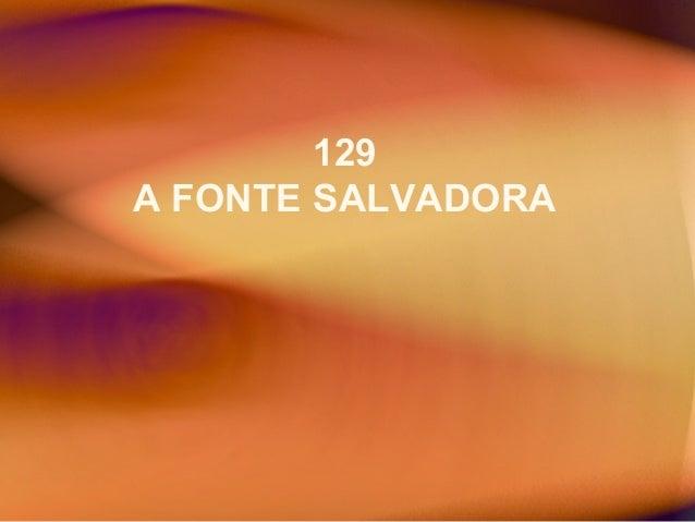129 A FONTE SALVADORA