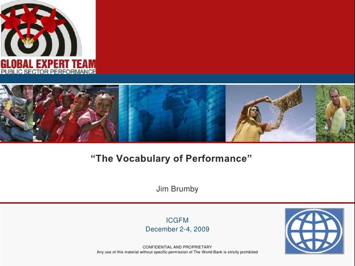"""""""The Vocabulary of Performance""""<br />ICGFM<br />December 2-4, 2009<br />CONFIDENTIAL AND PROPRIETARY<br />Any use of this ..."""