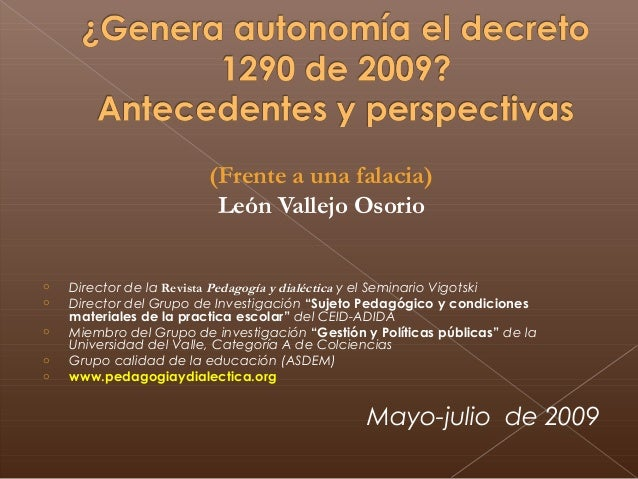 (Frente a una falacia) León Vallejo Osorio o Director de la Revista Pedagogía y dialéctica y el Seminario Vigotski o Direc...